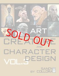 The Art of Creature and Character Design Volume 3