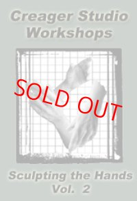 Creager Studio Workshops Sculpting the Hands Vol.2
